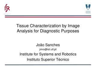 Tissue Characterization by Image Analysis for Diagnostic Purposes