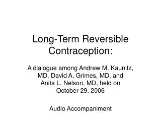 Long-Term Reversible Contraception :