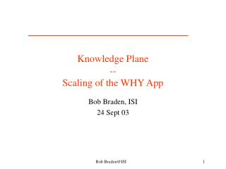 Knowledge Plane -- Scaling of the WHY App