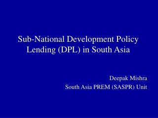 Sub-National Development Policy Lending (DPL) in South Asia