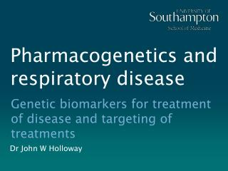 Pharmacogenetics and respiratory disease