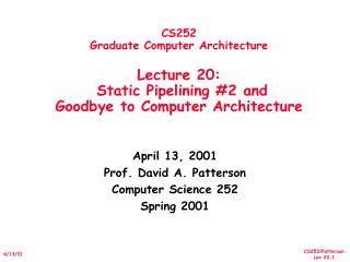 April 13, 2001 Prof. David A. Patterson Computer Science 252 Spring 2001