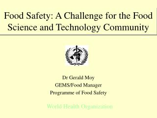 Food Safety: A Challenge for the Food Science and Technology Community
