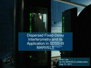 Dispersed Fixed-Delay Interferometry and its Application in SDSS-III MARVELS