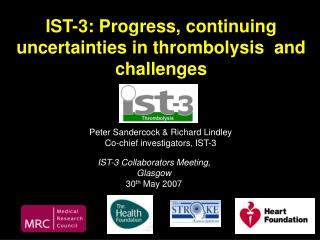 IST-3: Progress, continuing uncertainties in thrombolysis  and challenges