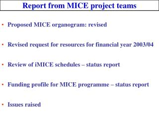 Report from MICE project teams