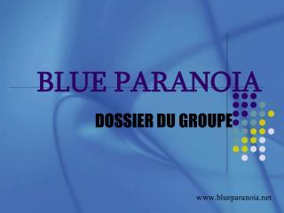BLUE PARANOIA