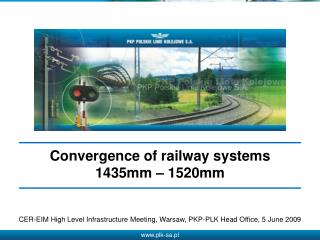 Convergence of railway systems 1435mm – 1520mm