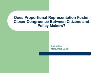 Does Proportional Representation Foster Closer Congruence Between Citizens and Policy Makers?