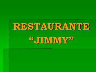 "RESTAURANTE ""JIMMY"""