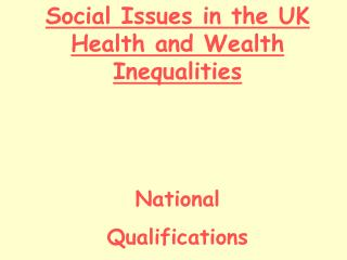 Social Issues in the UK Health and Wealth Inequalities National  Qualifications
