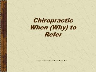 Chiropractic When (Why) to Refer