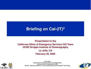 Briefing on Cal-(IT) 2