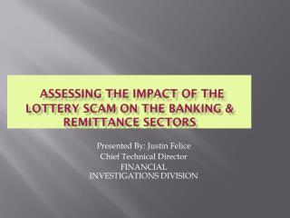 ASSESSING THE IMPACT OF THE LOTTERY SCAM ON THE BANKING & REMITTANCE SECTORS