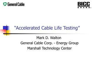 """Accelerated Cable Life Testing"""