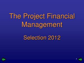 The Project Financial Management Selection 2012