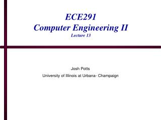ECE291 Computer Engineering II Lecture 13