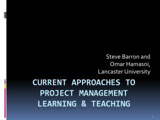 Current Approaches to Project Management  Learning & Teaching
