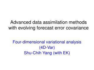 Advanced data assimilation methods with evolving forecast error covariance