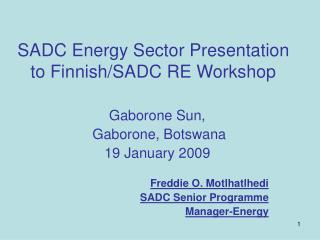 SADC Energy Sector Presentation to Finnish/SADC RE Workshop