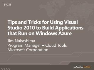 Tips and Tricks for Using Visual Studio 2010 to Build Applications that Run on Windows Azure