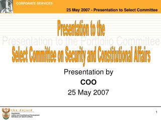 Presentation by  COO  25 May 2007