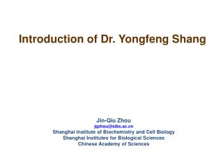 Introduction of Dr. Yongfeng Shang