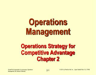 Operations Management Operations Strategy for Competitive Advantage Chapter 2