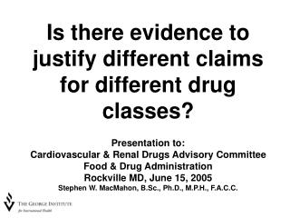 Is there evidence to justify different claims for different drug classes? Presentation to: