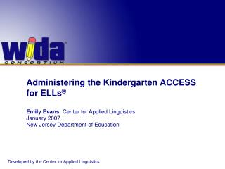 Administering the Kindergarten ACCESS for ELLs ®
