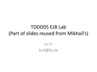TDDD05 EJB Lab (Part of slides reused from Mikhail's)
