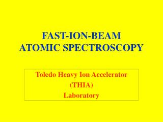 FAST-ION-BEAM  ATOMIC SPECTROSCOPY