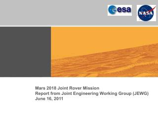 Mars 2018 Joint Rover Mission Report from Joint Engineering Working Group (JEWG) June 16, 2011