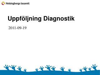 Uppföljning Diagnostik 2011-08