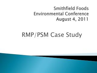 Smithfield Foods Environmental Conference  August 4, 2011