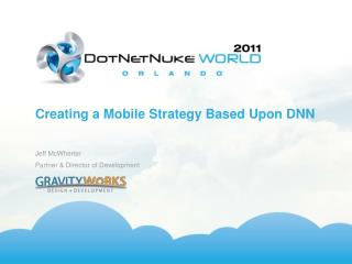 Creating a Mobile Strategy Based Upon DNN
