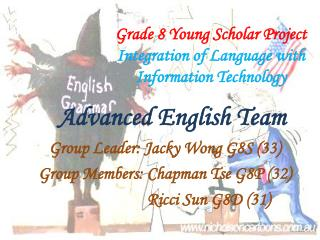 Grade 8 Young Scholar Project    Integration of Language with Information Technology