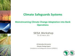Climate Safeguards Systems  Mainstreaming Climate Change Adaptation into Bank Operations