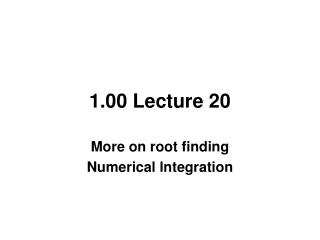 1.00 Lecture 20