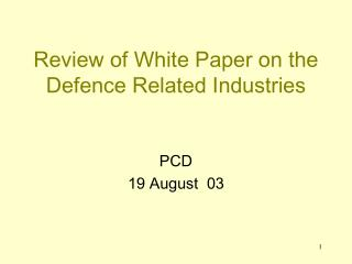 Review of White Paper on the Defence Related Industries