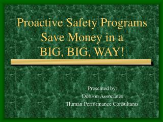Proactive Safety Programs Save Money in a  BIG, BIG, WAY!