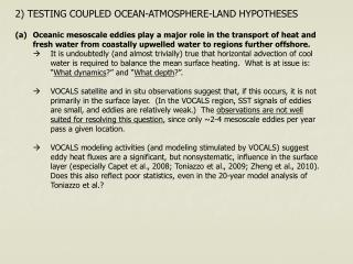 2) TESTING COUPLED OCEAN-ATMOSPHERE-LAND HYPOTHESES
