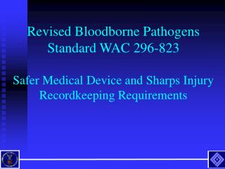 Revised Bloodborne Pathogens Standard WAC 296-823 Safer Medical Device and Sharps Injury Recordkeeping Requirements