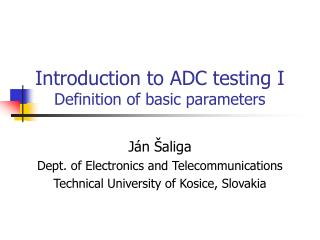Introduction to ADC testing I Definition of basic parameters