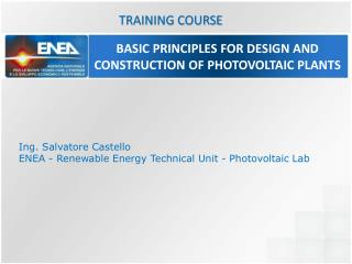 BASIC PRINCIPLES FOR DESIGN AND CONSTRUCTION OF PHOTOVOLTAIC PLANTS