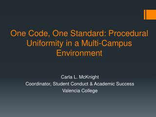 One Code , One Standard: Procedural Uniformity in a Multi-Campus Environment