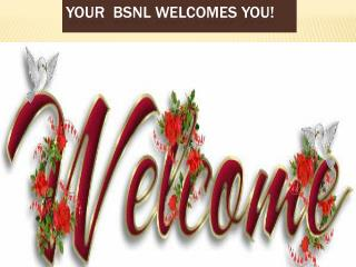 Your  BSNL welcomes you!