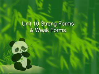 Unit 10 Strong Forms  & Weak Forms