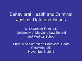 Behavioral Health and Criminal Justice: Data and Issues