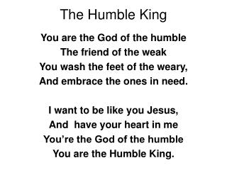 The Humble King